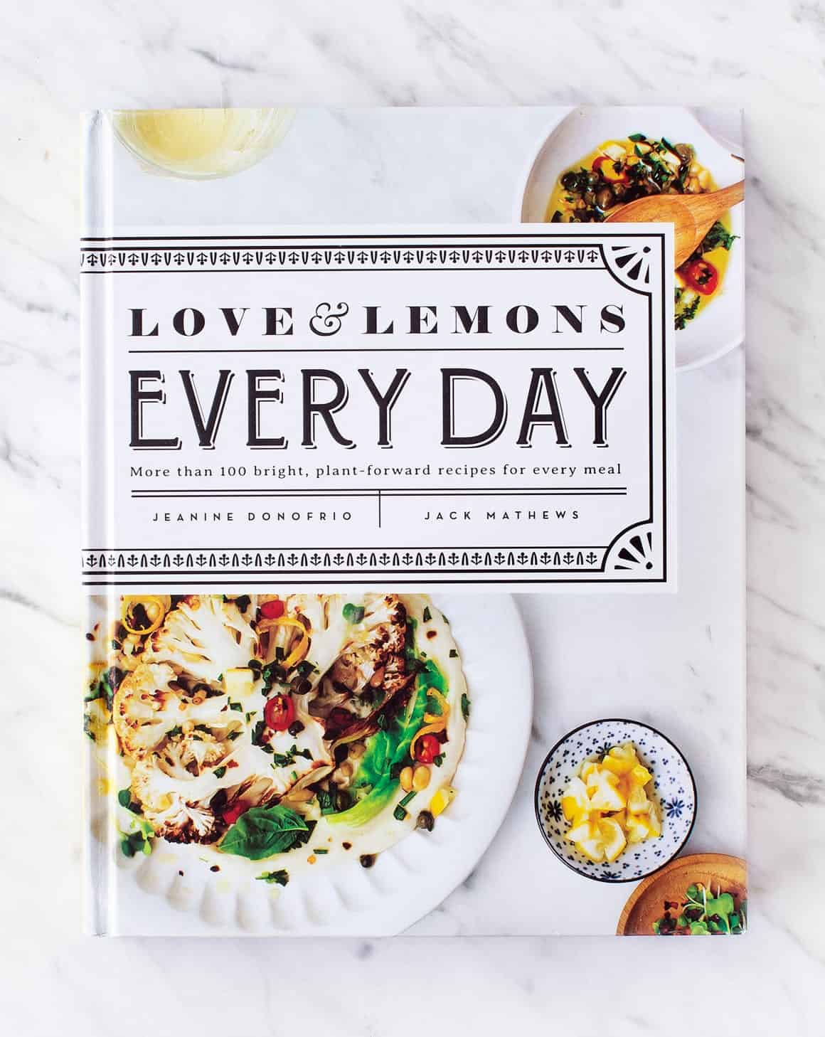 Love & Lemons Every Day - my new cookbook!